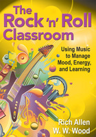The Rock n Roll Classroom: Using Music to Manage Mood, Energy, and Learning