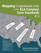 Mapping Comprehensive Units to the ELA Common Core Standards, K?5