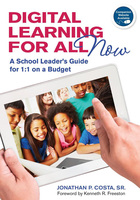 Digital Learning For All Now: A School Leader's Guide for 1:1 on a Budget