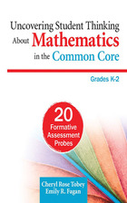 Uncovering Student Thinking About Mathematics in the Common Core, Grades K?2: 20 Formative Assessment Probes