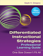 Differentiated Instructional Strategies Professional Learning Guide, ed. 3: One Size Doesn't Fit All