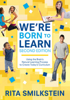 Were Born to Learn, ed. 2: Using the Brain's Natural Learning Process to Create Today's Curriculum