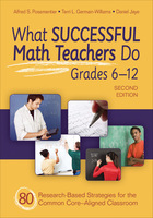 What Successful Math Teachers Do, Grades 6?12, ed. 2: 80 Research-Based Strategies for the Common Core-Aligned Classroom