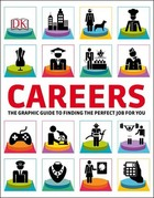 Careers: The Graphic Guide to Findng the Perfect Job for You