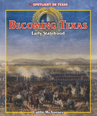 Becoming Texas: Early Statehood
