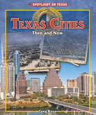 Texas Cities: Then and Now