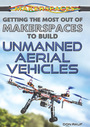 Getting the Most Out of Makerspaces to Build Unmanned Aerial Vehicles cover