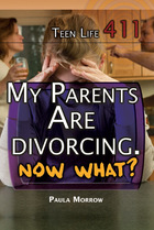 My Parents Are Divorcing. Now What?