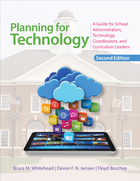 Planning for Technology, ed. 2: A Guide for School Administrators, Technology Coordinators, and Curriculum Leaders