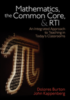 Mathematics, the Common Core, and RTI: An Integrated Approach to Teaching in Today's Classrooms