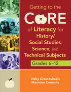 Getting to the Core of Literacy for History/Social Studies, Science, and Technical Subjects, Grades 6?12