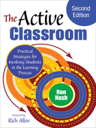 The Active Classroom, ed. 2: Practical Strategies for Involving Students in the Learning Process