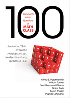 100 Commonly Asked Questions in Math Class: Answers That Promote Mathematical Understanding, Grades 6?12