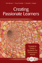 Creating Passionate Learners: Engaging Today?s Students for Tomorrow?s World