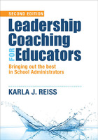 Leadership Coaching for Educators, ed. 2: Bringing Out the Best in School Administrators