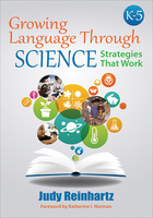 Growing Language Through Science, K-5: Strategies That Work