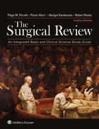 The Surgical Review, ed. 4: An Integrated Basic and Clinical Science Study Guide