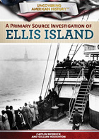 A Primary Source Investigation of Ellis Island