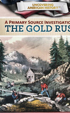 A Primary Source Investigation of the Gold Rush