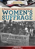 A Primary Source Investigation of Womens Suffrage
