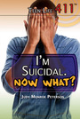 Im Suicidal. Now What? cover