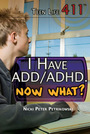 I Have ADD/ADHD. Now What? cover
