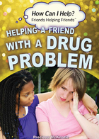 Helping a Friend with a Drug Problem
