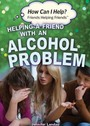 Helping a Friend with an Alcohol Problem cover