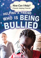 Helping a Friend Who Is Being Bullied