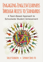 Engaging English Learners Through Access to Standards: A Team-Based Approach to Schoolwide Student Achievement