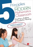 5 Principles of the Modern Mathematics Classroom: Creating a Culture of Innovative Thinking