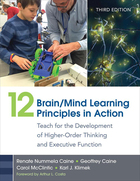 12 Brain/Mind Learning Principles in Action, ed. 3: Teach for the Development of Higher-Order Thinking and Executive Function