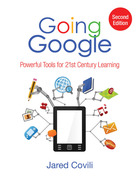 Going Google, ed. 2: Powerful Tools for 21st Century Learning