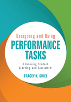 Designing and Using Performance Tasks: Enhancing Student Learning and Assessment