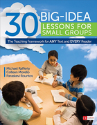 30 Big-Idea Lessons for Small Groups: The Teaching Framework for ANY Text and EVERY Reader
