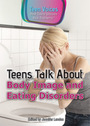 Teens Talk About Body Image and Eating Disorders cover