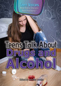 Teens Talk About Drugs and Alcohol cover