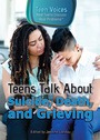 Teens Talk About Suicide, Death, and Grieving cover