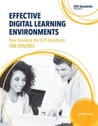 Effective Digtial Learning Environments: Your Guide to the ISTE Standards for Coaches