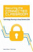Securing the Connected Classroom: Technology Planning to Keep Students Safe