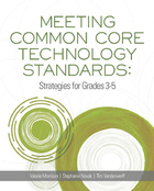 Meeting Common Core Technology Standards: Strategies for Grades 3?5