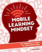Mobile Learning Mindset: The Principal?s Guide to Implementation