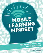 Mobile Learning Mindset: The Coach?s Guide to Implementation