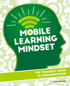 Mobile Learning Mindset: The Teachers Guide to Implementation