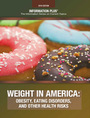 Weight in America, ed. 2016: Obesity, Eating Disorders, and Other Health Risks cover