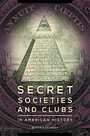 Secret Societies and Clubs in American History cover