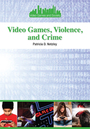 Video Games, Violence, and Crime cover