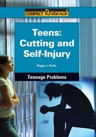 Teens: Cutting and Self-Injury
