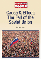 Cause & Effect: The Fall of the Soviet Union
