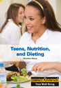 Teens, Nutrition, and Dieting cover